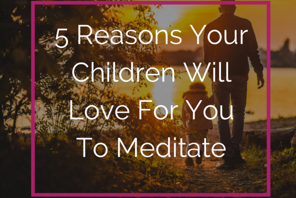 reasons your children will love for you to meditate lexlee overton energy healer